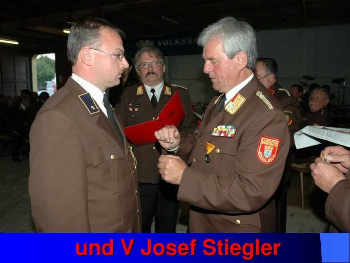 und V Josef Stiegler