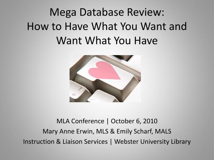 mega database review how to have what you want and want what you have n.