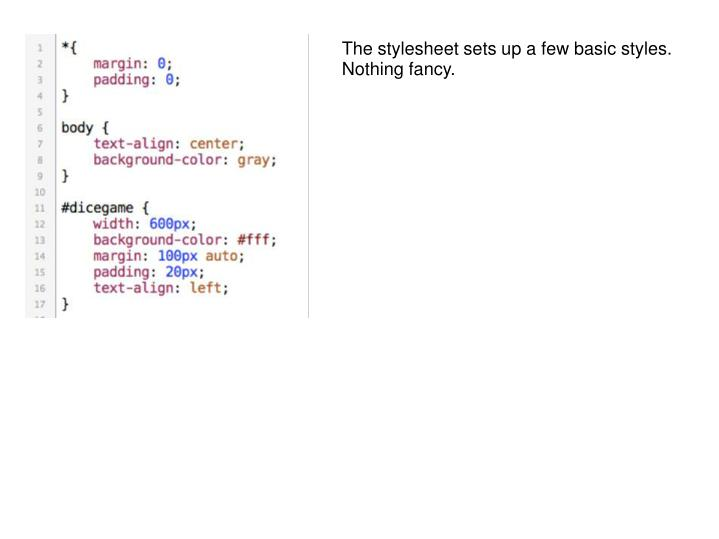 The stylesheet sets up a few basic styles. Nothing fancy.