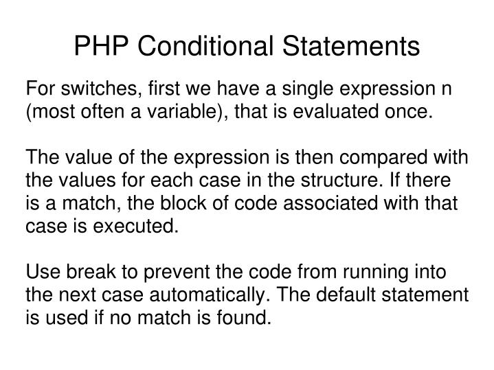 For switches, first we have a single expression n (most often a variable), that is evaluated once.