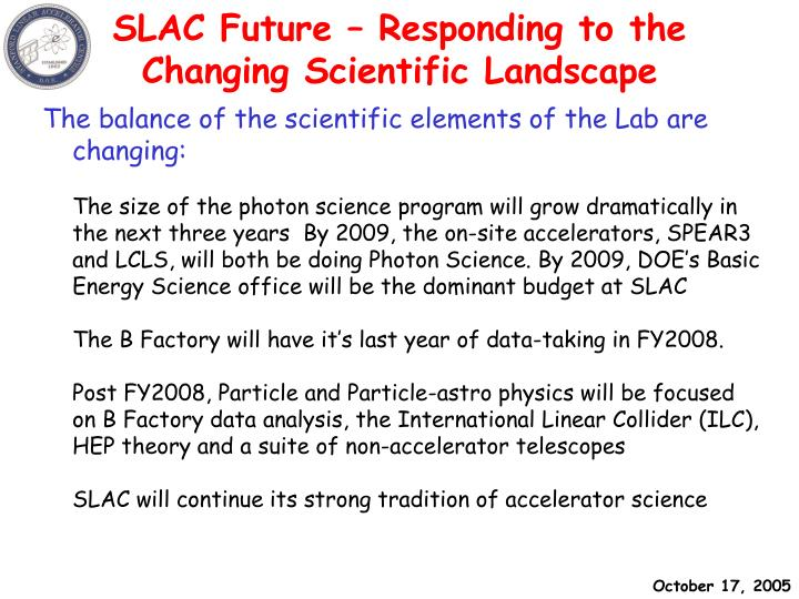 Slac future responding to the changing scientific landscape