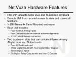 netvuze hardware features