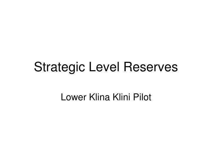 strategic level reserves n.