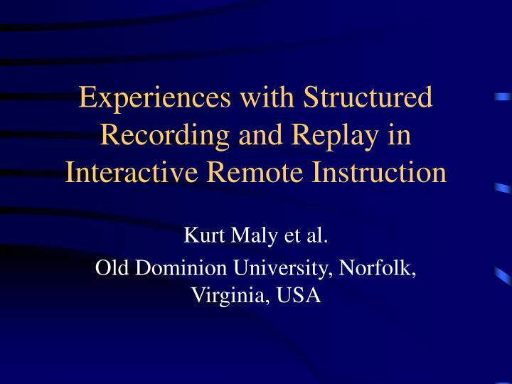experiences with structured recording and replay in interactive remote instruction n.