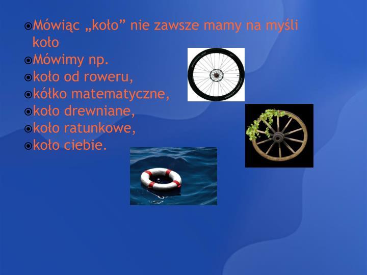 """Mówiąc """"koło"""" nie zawsze mamy na myśli koło"""