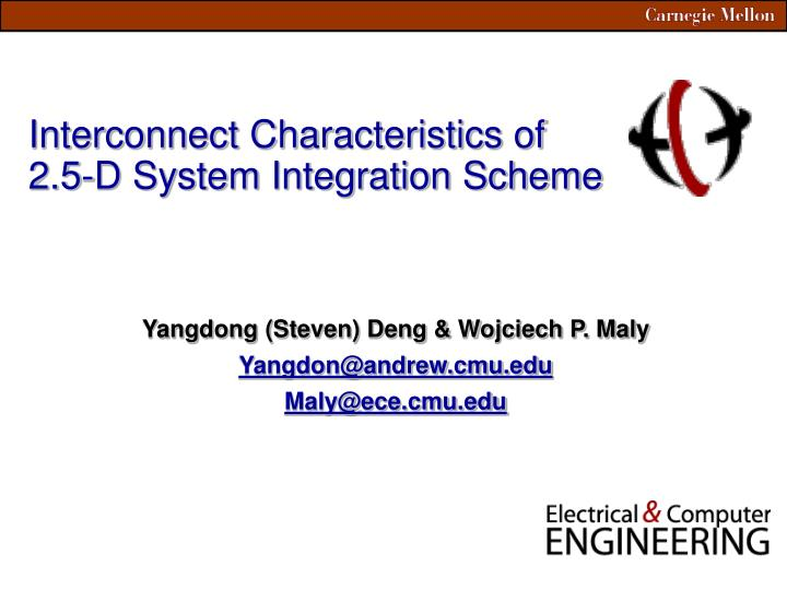 Interconnect characteristics of 2 5 d system integration scheme