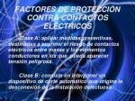 factores de protecci n contra contactos el ctricos