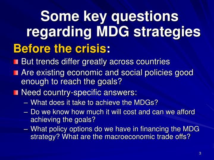 Some key questions regarding MDG strategies