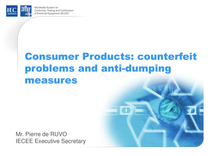consumer products counterfeit problems and anti dumping measures n.
