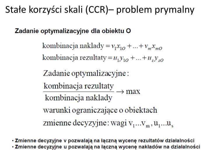 Stałe korzyści skali (CCR)– problem