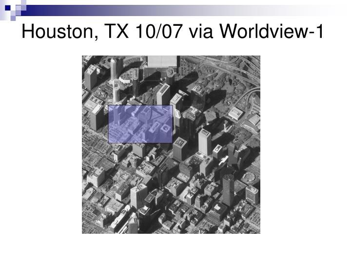 Houston, TX 10/07 via Worldview-1
