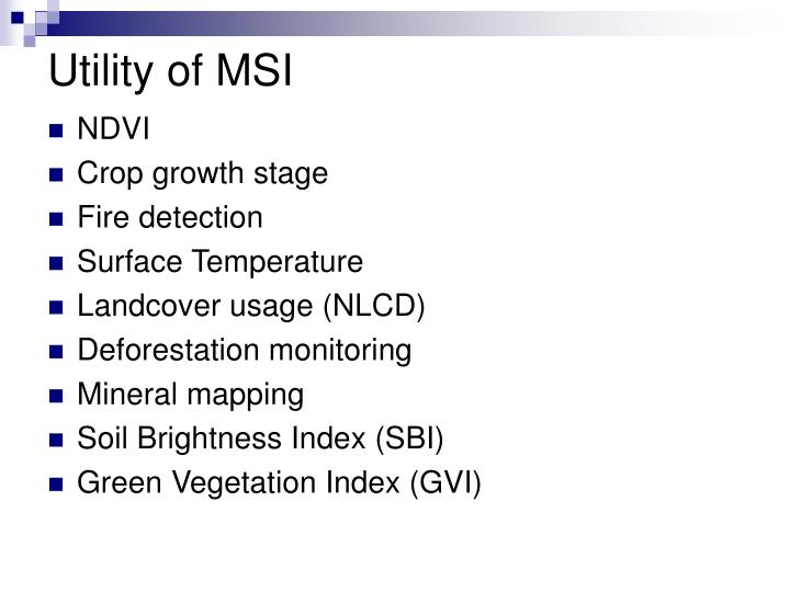 Utility of MSI