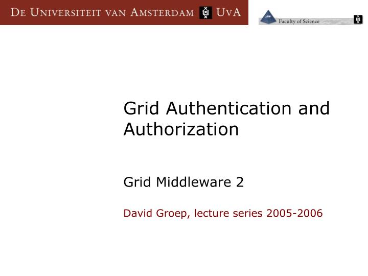 grid authentication and authorization n.