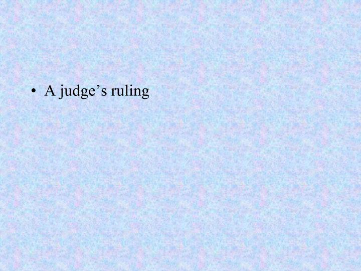 A judge's ruling
