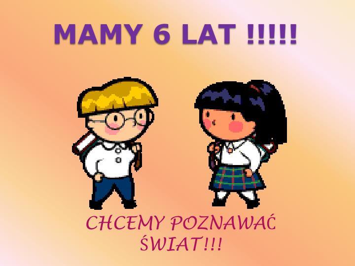 MAMY 6 LAT !!!!!