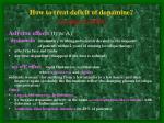 how to treat deficit of dopamine levodopa l dopa1