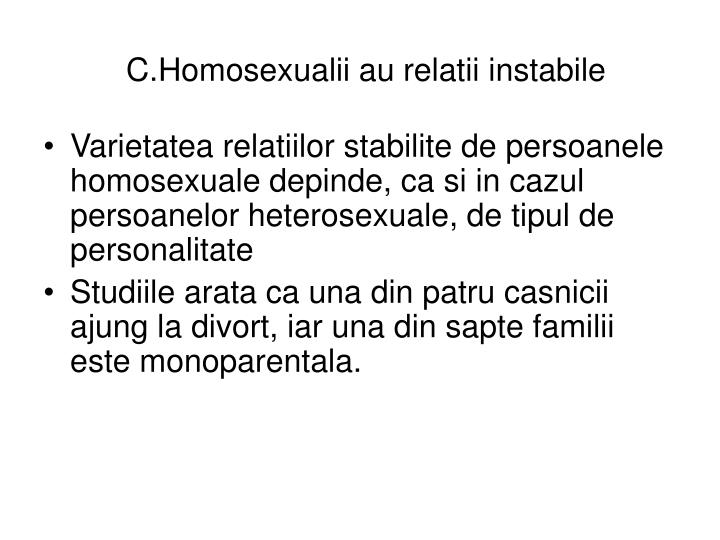 C.Homosexualii au relatii instabile