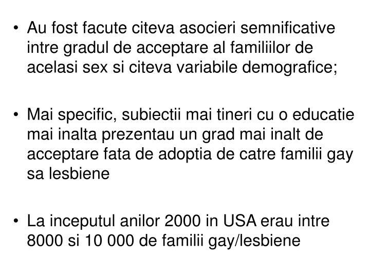Au fost facute citeva asocieri semnificative intre gradul de acceptare al familiilor de acelasi sex si citeva variabile demografice;