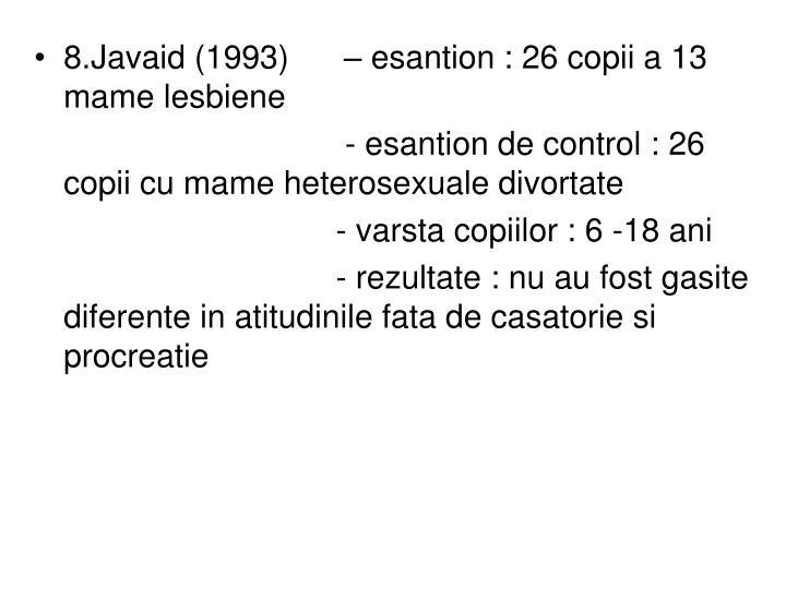 8.Javaid (1993)      – esantion : 26 copii a 13 mame lesbiene