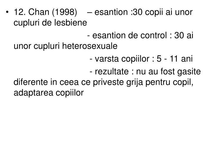 12. Chan (1998)    – esantion :30 copii ai unor cupluri de lesbiene
