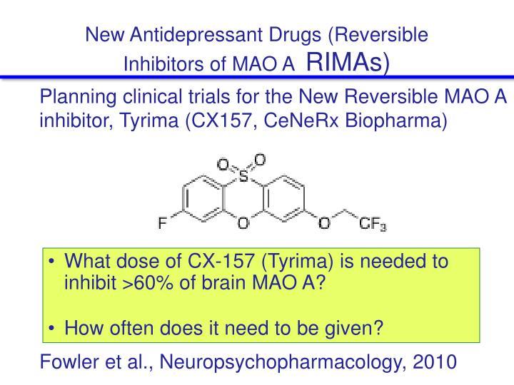New Antidepressant Drugs (Reversible Inhibitors of MAO A