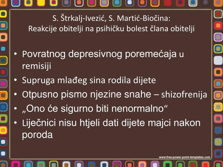 S. Štrkalj-Ivezić, S. Martić-Biočina: