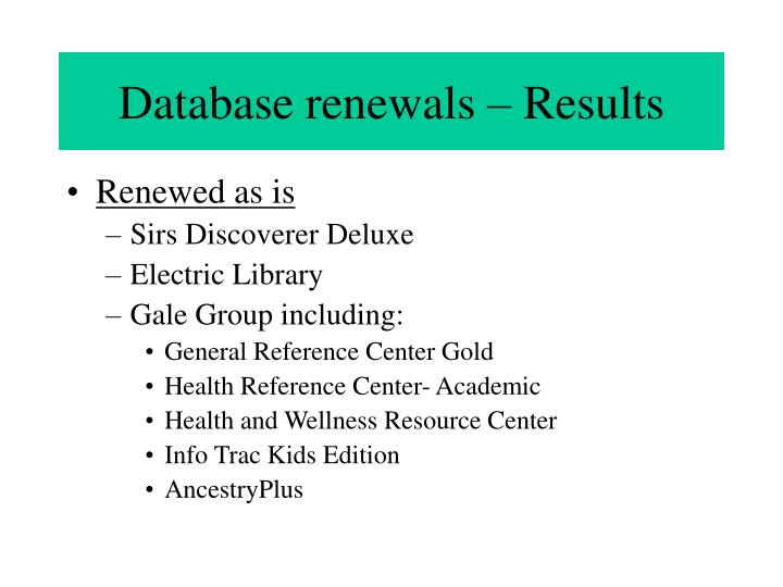 Database renewals – Results