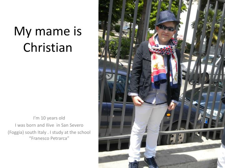 my mame is christian n.