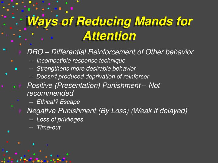 Ways of Reducing Mands for Attention
