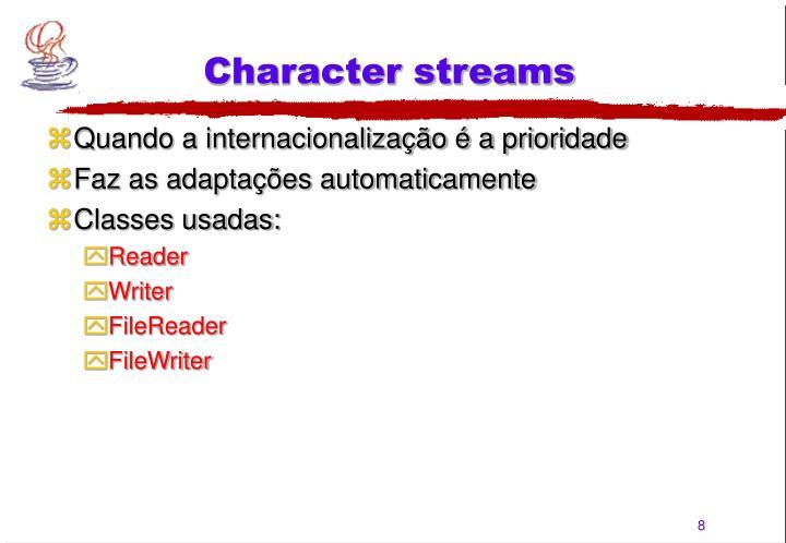 Character streams
