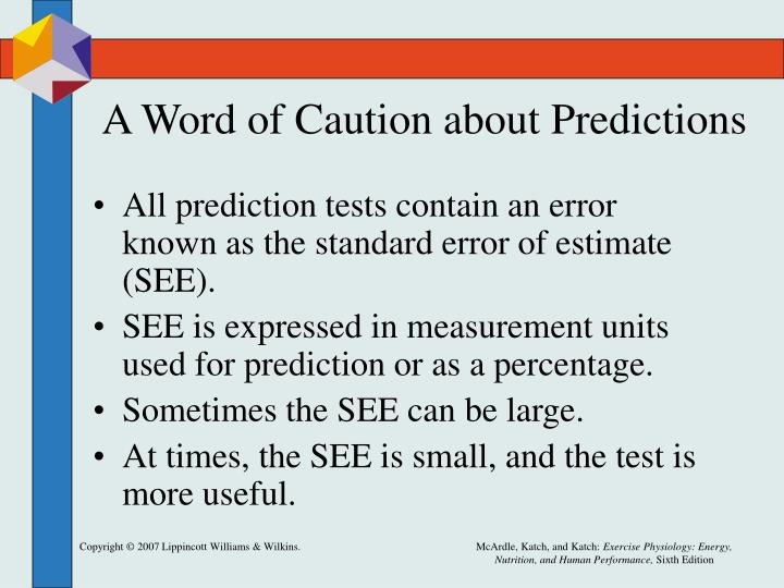 A Word of Caution about Predictions