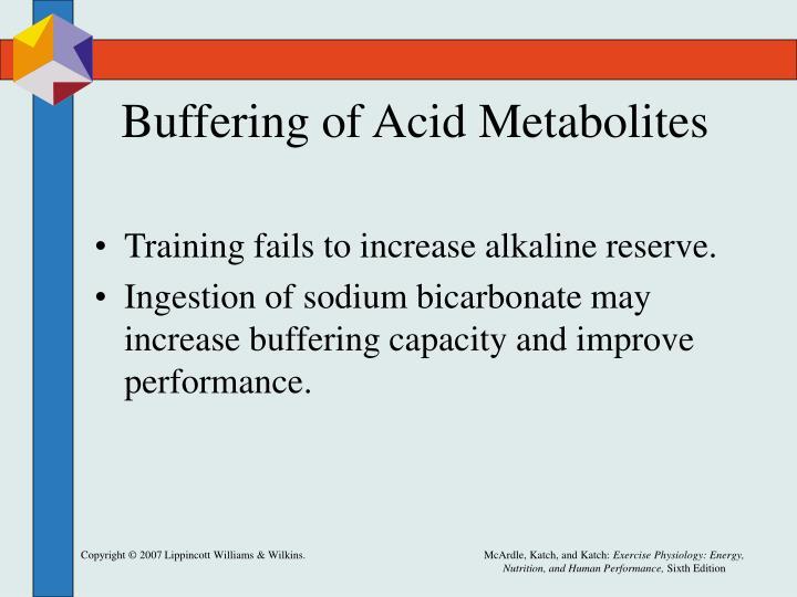 Buffering of Acid Metabolites