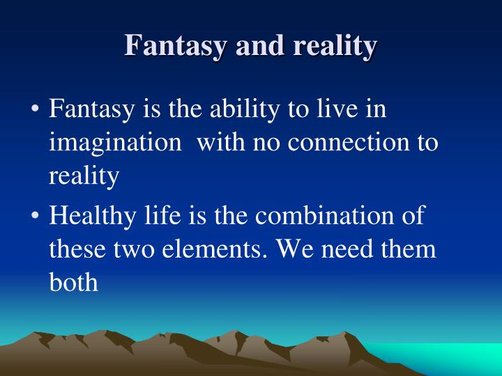 Fantasy and reality1
