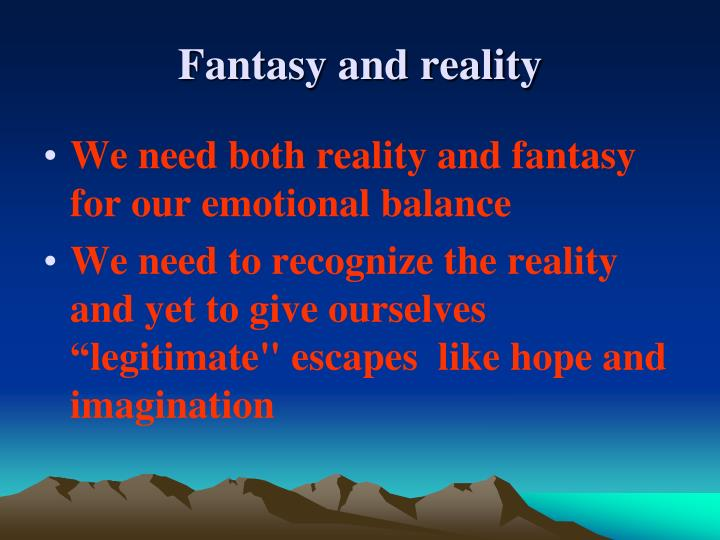 Fantasy and reality