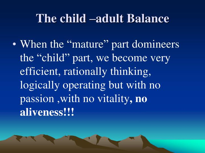 The child –adult Balance