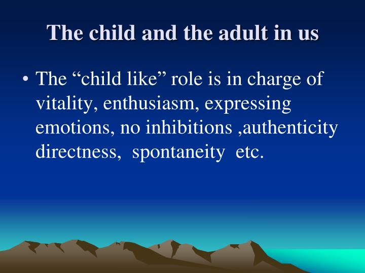 The child and the adult in us