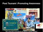 post tsunami promoting awareness