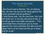 the spear episode 1 samuel 26 9 11