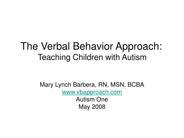 the verbal behavior approach teaching children with autism n.