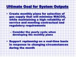 ultimate goal for system outputs