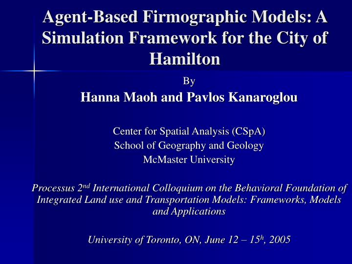 Agent based firmographic models a simulation framework for the city of hamilton