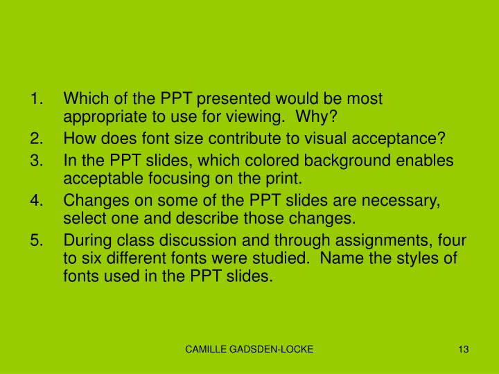 Which of the PPT presented would be most appropriate to use for viewing.  Why?