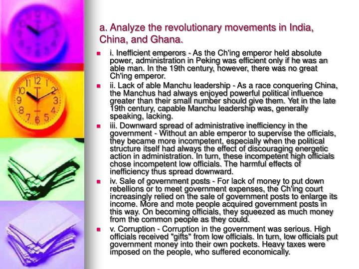 a. Analyze the revolutionary movements in India, China, and Ghana.