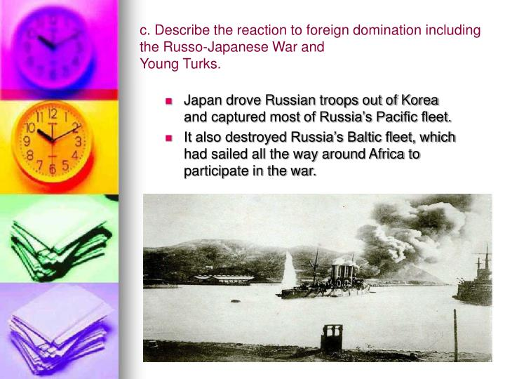 c. Describe the reaction to foreign domination including the Russo-Japanese War and