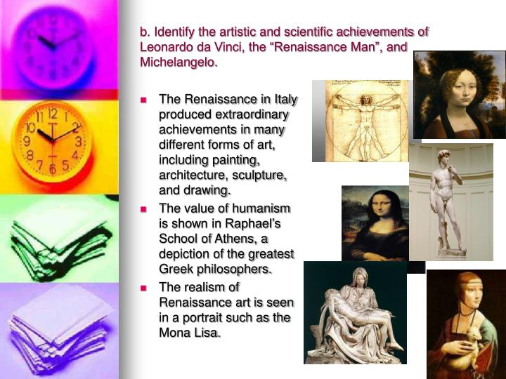 "b. Identify the artistic and scientific achievements of Leonardo da Vinci, the ""Renaissance Man"", and Michelangelo."