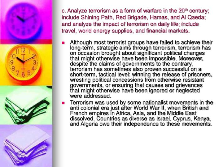 c. Analyze terrorism as a form of warfare in the 20
