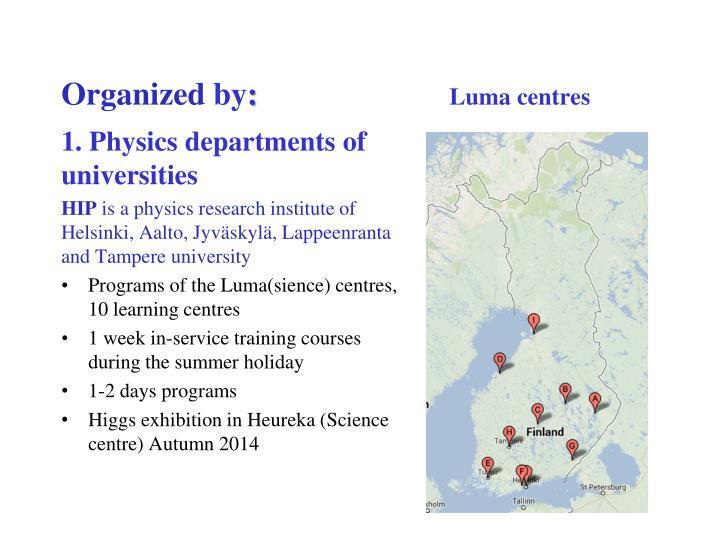 Organized by luma centres
