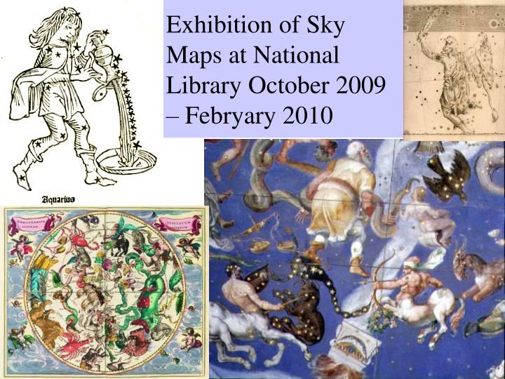 Exhibition of Sky Maps at National Library October 2009 – Febryary 2010