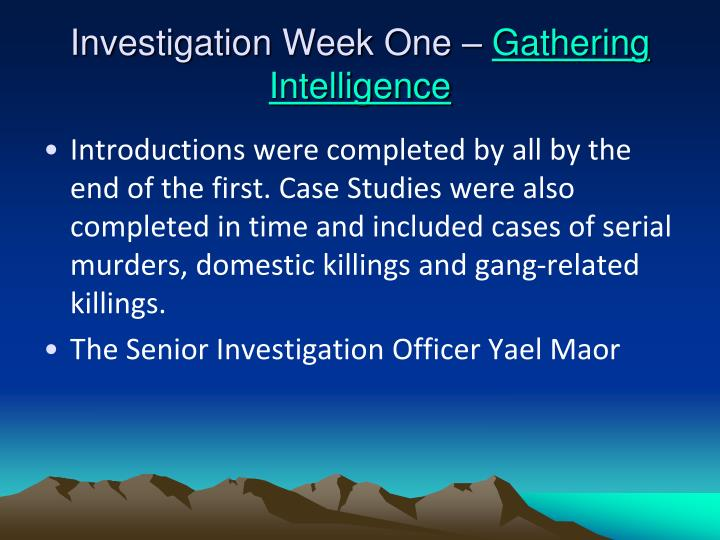 Investigation week one gathering intelligence