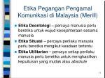 etika pegangan pengamal komunikasi di malaysia merill
